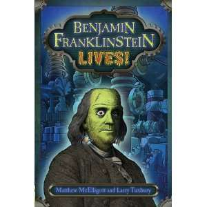 Benjamin Franklinstein Lives [Hardcover] Larry David