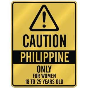 CAUTION  PHILIPPINE ONLY FOR WOMEN 18 TO 25 YEARS OLD  PARKING SIGN