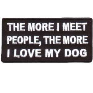 More I meet people More I love my Dog Biker Vest Patch